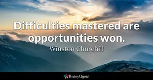 Difficulties are mastered, opportunities are won